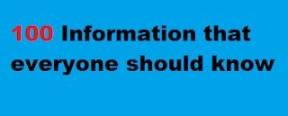 100 जानकारी जिसका ज्ञान सबको होना चाहिए | 100 Information that everyone should know