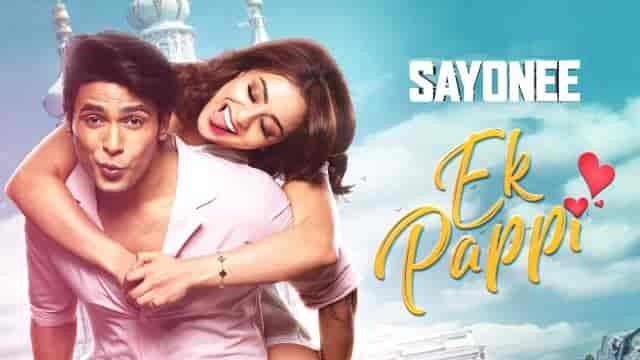 Ek Pappi Lyrics-Sayonee, Ek Pappi Lyrics mika singh, Ek Pappi Lyrics anamta khan, Ek Pappi Lyrics amaan, Ek Pappi Lyrics meaning in hindi,
