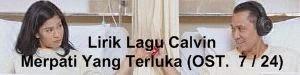 Lirik Lagu Calvin - Merpati Yang Terluka (OST.  7 / 24)