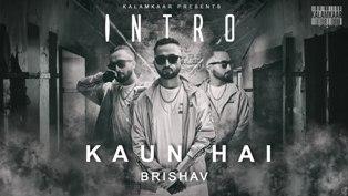 INTRO (KAUN HAI) Lyrics - Brishav