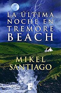 La ultima noche en Tremore Beach- Mikel Santiago