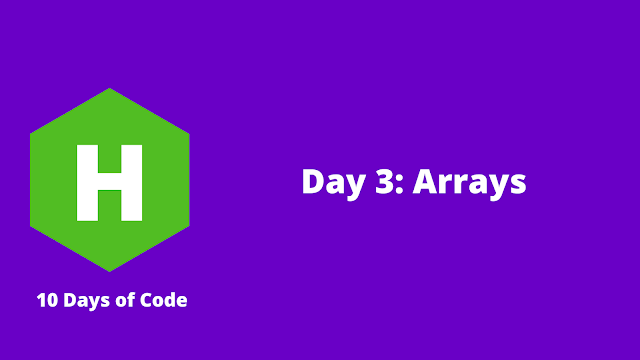 HackerRank Day 3: Arrays problem solution