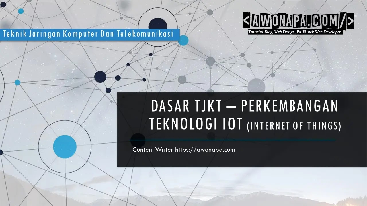 Dasar TJKT - Perkembangan Teknologi IOT