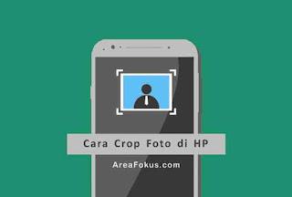Cara Crop Foto di HP