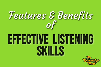 Listening skills, features and benefits of good listening skills | My Knowledge Hunt