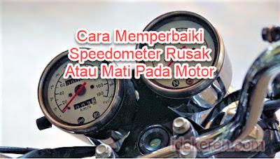 Cara Memperbaiki Speedometer Rusak Atau Mati Pada Motor