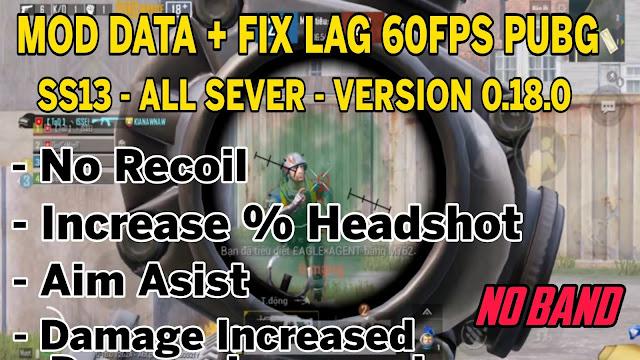 MOD DATA PUBG 0.18.0 V2 - AUTO HEADSHOT • AIMBOT • AIMCLOCK • MAGIC BULLET • NO RECOIL • DAMEGE INCREASED • NO GRASS | HQT LAG