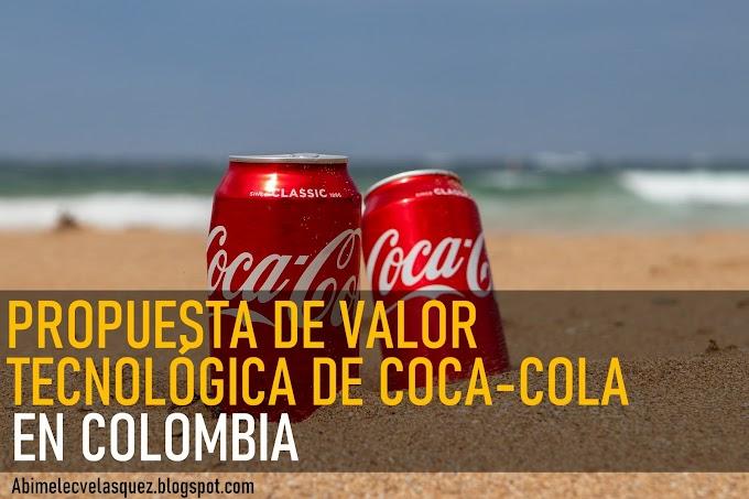 PROPUESTA DE VALOR TECNOLÓGICA DE COCA-COLA EN COLOMBIA