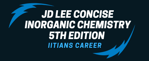 JD LEE INORGANIC CHEMISTRY FOR IIT JEE (5TH EDITION)