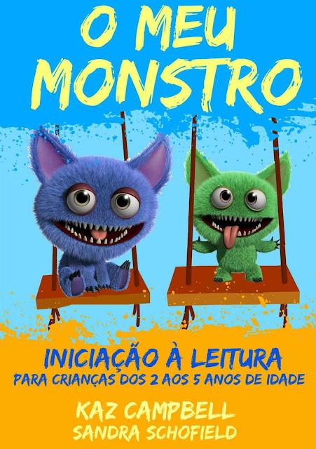 O Meu Monstro 4 - Iniciação À Leitura - Para Crianças Dos 2 Aos 5 Anos De Idade - Kaz Campbell