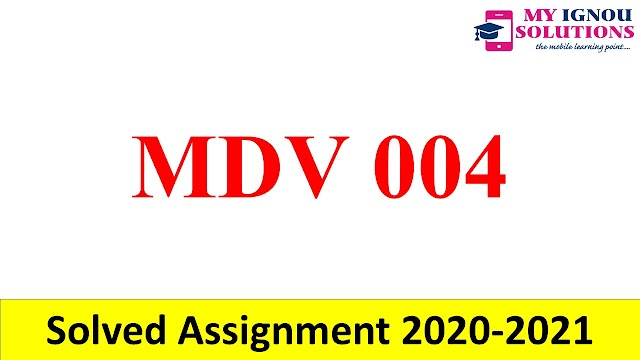 MDV 004  Solved Assignment 2020-21