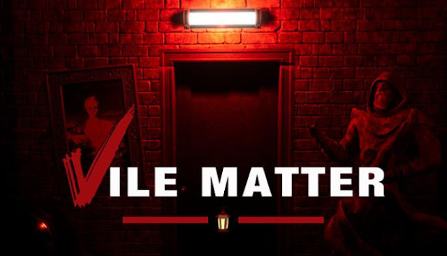 Vile Matter the developers either hide or submit many details of the plot of their game through hints and ambiguous statements.