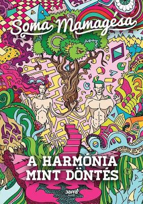 Soma Mamagésa – A harmónia mint döntés megjelent a Jaffa Kiadó gondozásában az ezotéria, spiritualitás témakörében