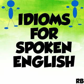 spoken English, english tutorial, idioms for spoken english,english is easy with rb
