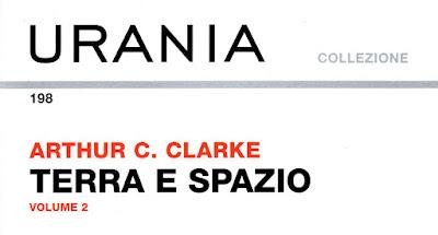 """Arthur C. Clarke: """"Terra e spazio"""" volume 2 (racconti dal 1950 al 1957)"""