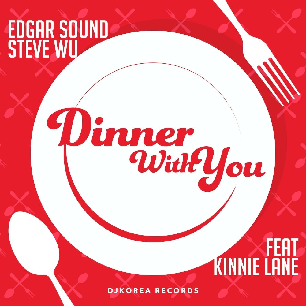 Edgar Sound, Steve Wu –  Dinner With You (Feat. Kinnie Lane) – Single
