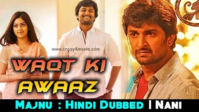 Waqt Ki Awaz Hindi Dubbed Full Movie | Nani's Majnu Movie In Hindi | Release Date