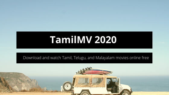 TamilMV 2020 - Download and watch Tamil, Telugu, and Malayalam movies online free