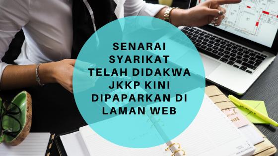 Senarai Syarikat Telah Didakwa JKKP Kini Dipaparkan Di Laman Web