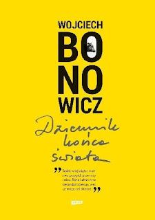 Wojciech Bonowicz. Dziennik końca świata.