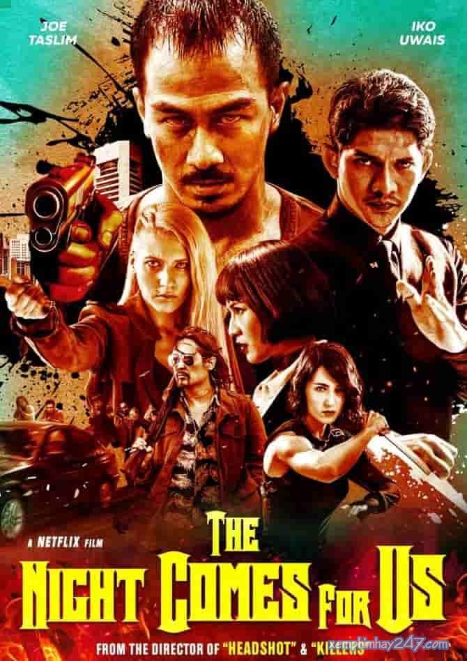 http://xemphimhay247.com - Xem phim hay 247 - Màn Đêm Kéo Đến (2018) - The Night Comes For Us (2018)