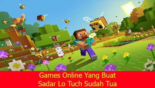 Games Online Yang Buat Sadar Lo Tuch Sudah Tua