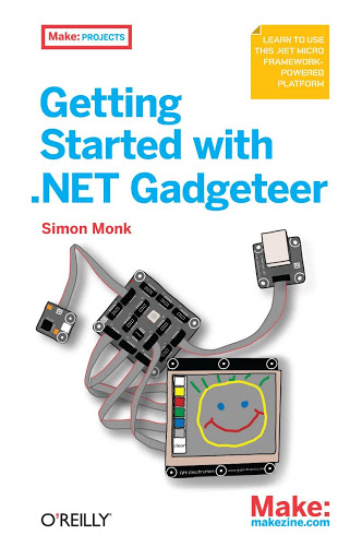 Getting Started with .NET Gadgeteer – Simon Monk