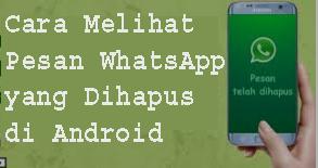 Cara Melihat Pesan WhatsApp yang Dihapus di Android 1