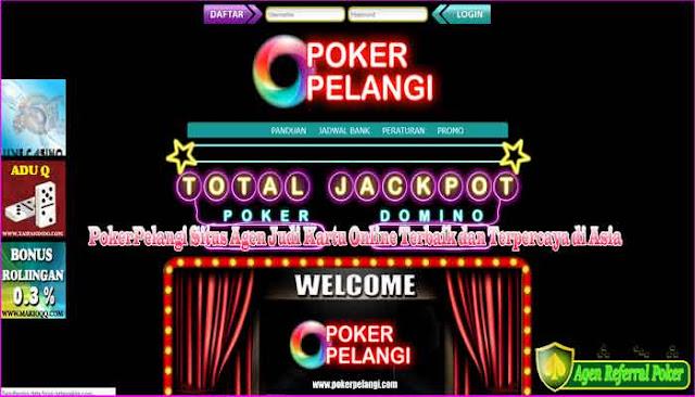 PokerPelangi Situs Agen Judi Kartu Online Terbaik dan Terpercaya di Asia