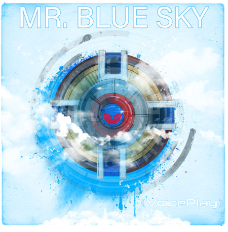 VoicePlay - Mr  Blue Sky | MyFizzyPop