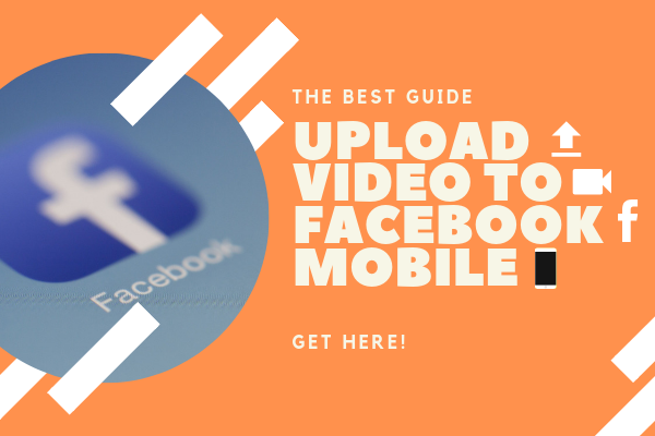 Video Upload Facebook Mobile<br/>