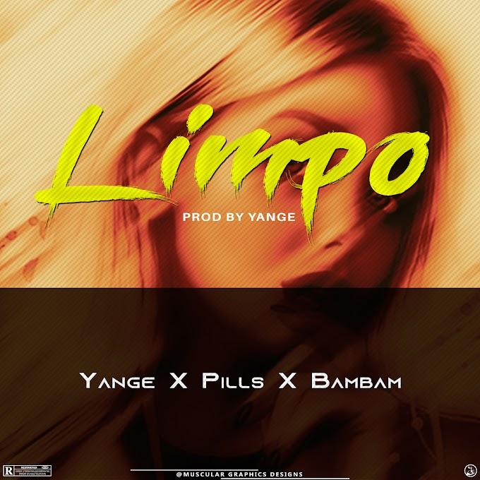 Mp3: Limpo _ Yange X Pillz X Bam bam