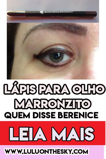 Lápis para olhos Quem Disse Berenice Marronlito: eu testei