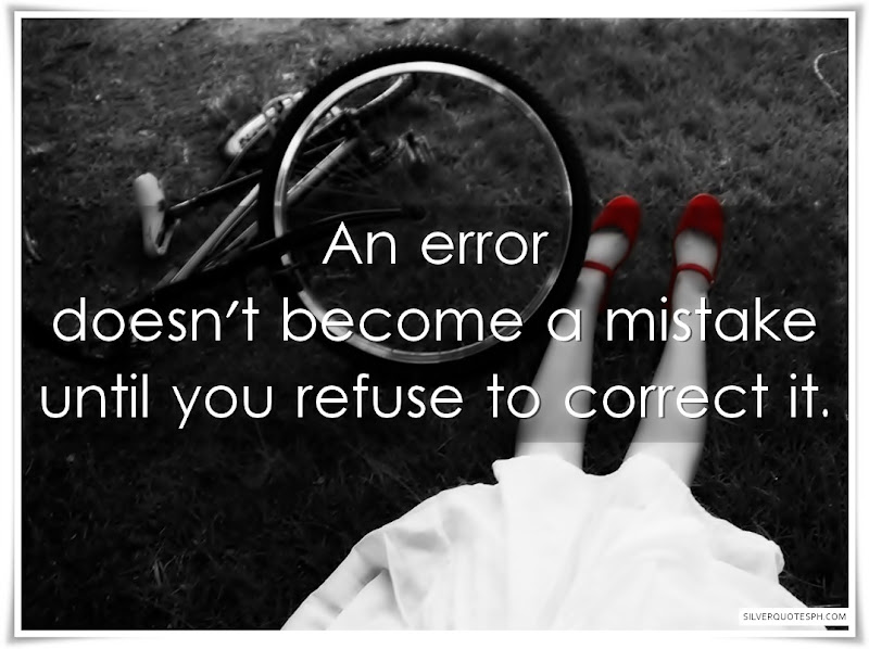 An Error Doesn't Become A Mistake