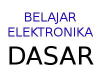Belajar Elektronika Dasar