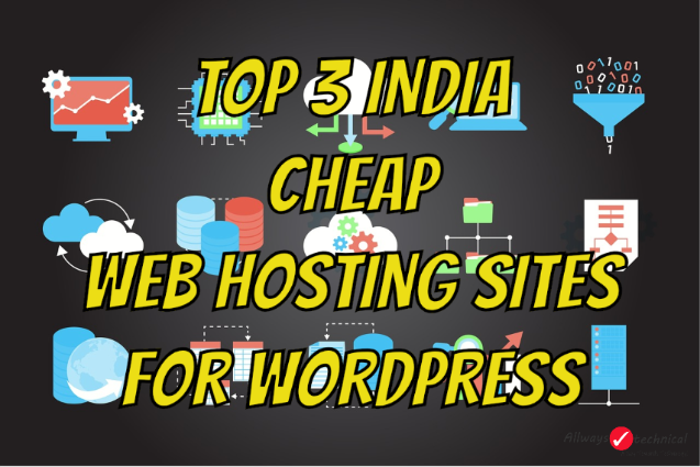 Top 3 India Cheap Web Hosting Sites - Web Hosting For Wordpress