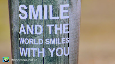 Beautiful Quotes on Smile - Smile and the world
