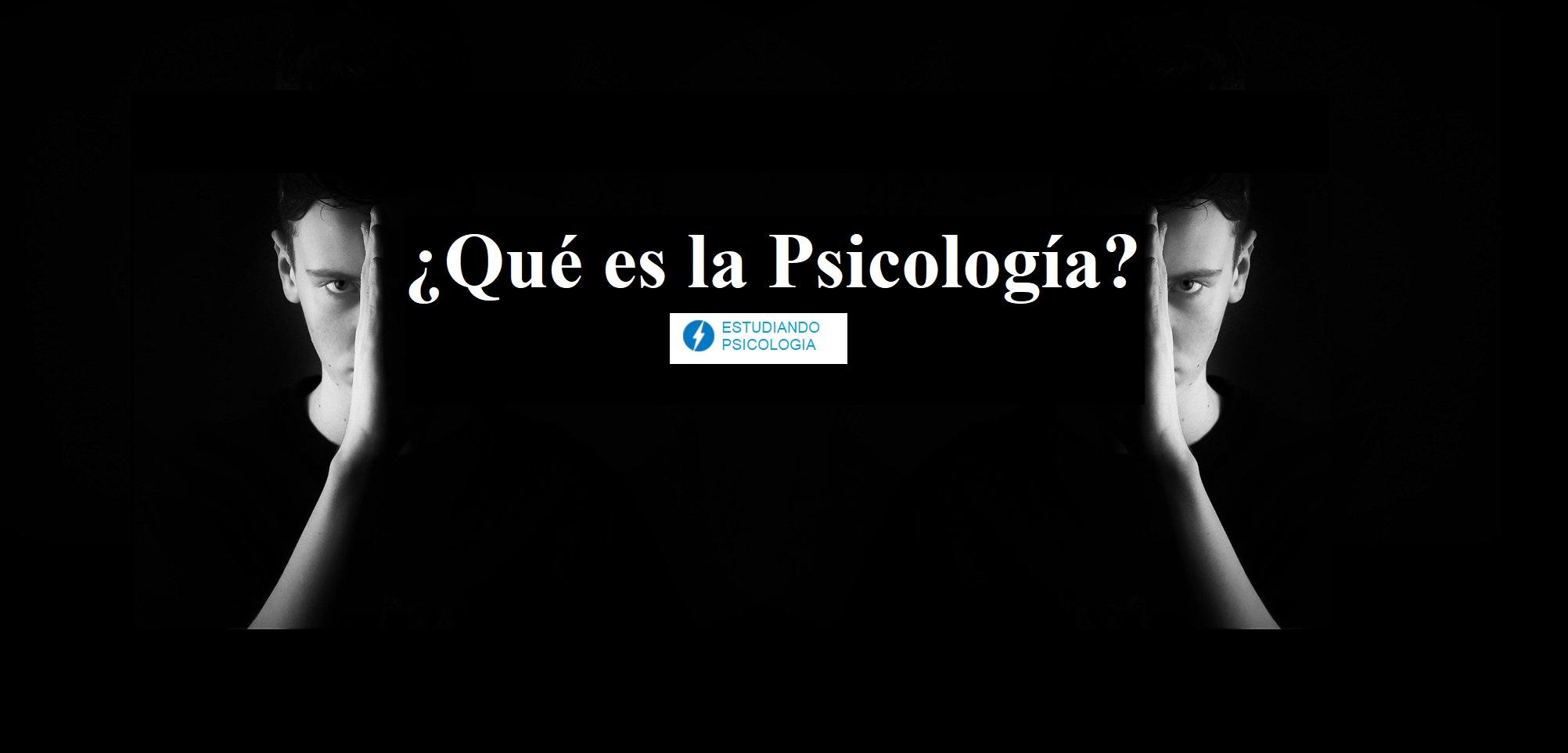 Así que quieres estudiar psicología, pero ¿Qué es la Psicología?