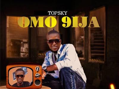 Music: Topsky_Omo 9ija