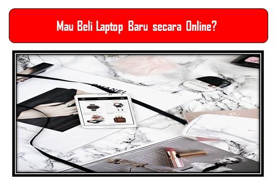 Beli Laptop Baru secara Online