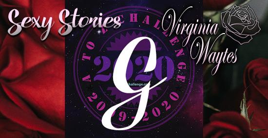 Virginia Waytes' Sexy Stories - AtoZChallenge 2020 - G