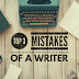 3 Mistakes of a Writer