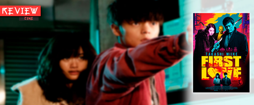 Review Cine: First Love (Hatsukoi) film - Takashi Miike