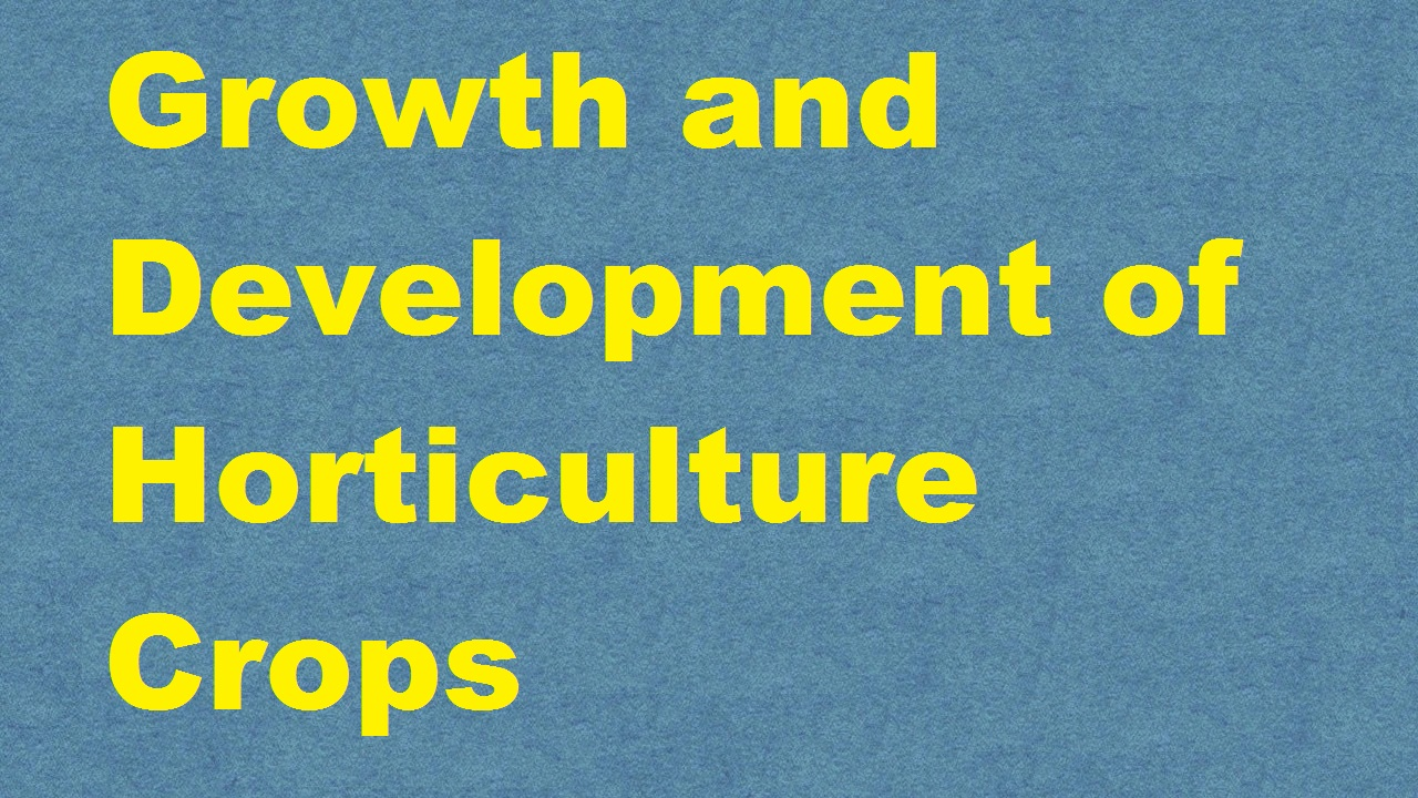 Growth and Development of Horticulture Crops ICAR E course Free PDF Book Download e krishi shiksha