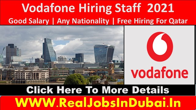 Vodafone Hiring Staff In Qatar  2021
