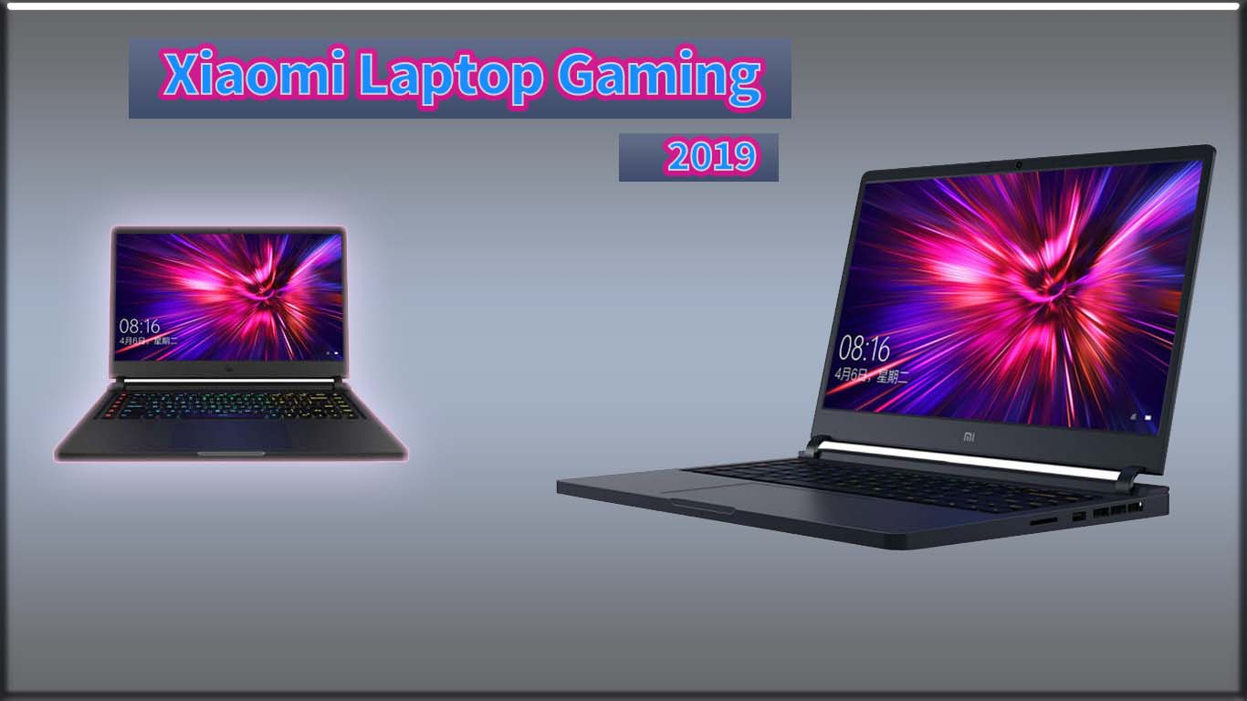 Laptop Gaming Xiaomi 2019