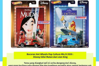 Bocoran Hot Wheels Pop Culture Mix B 2020 : Disney Edisi Mulan dan Lion King