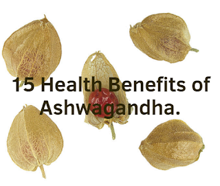 15 Health Benefits of Ashwagandha, ashwagandha benefits and side effects