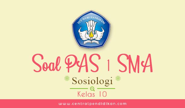 Soal PAS Sosiologi Kelas 10 Semester 1