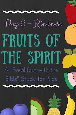 "Day 6 {Kindness} of a 10-Day ""Breakfast with the Bible"" Study over the Fruits of the Spirit for you and your little ones!  Includes a memory verse, discussion time, picture book, object lessons, and extension activities!"